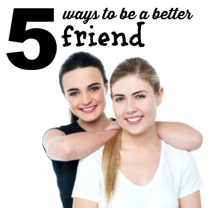 five ways to be a better friend